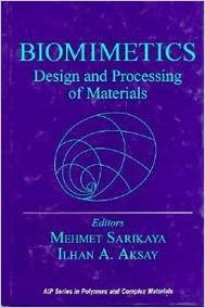 Biomimetics: Design and Processing of Materials (AIP Series in Polymers & Complex Materials)