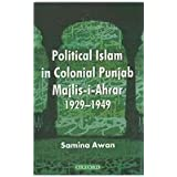 Majlis-i-Ahrar-i-Islam: A Socio-Political Study