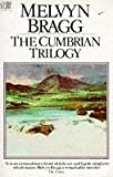 Cumbrian Trilogy (Coronet Books) (0340361506) by Bragg, Melvyn