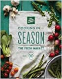 img - for Cooking in Season with The Fresh Market book / textbook / text book