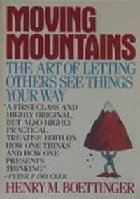 Moving Mountains: Or the Art and Craft of Letting Others See Things Your Way