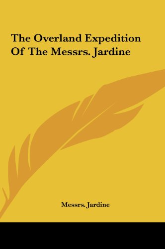 The Overland Expedition Of The Messrs. Jardine