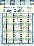 Sweet and Simple Baby Quilts (1564774260) by Hickey, Mary