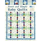 Sweet and Simple Baby Quilts ~ Mary Hickey