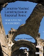 Concrete Vaulted Construction in Imperial Rome Paperback: Innovations in Context