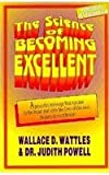 The Science of Becoming Excellent (0914295969) by Wallace D. Wattles