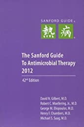 The Sanford Guide to Antimicrobial Therapy 2012 (Sanford Guide to Animicrobial Therapy)