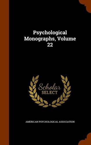 Psychological Monographs, Volume 22