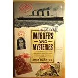 Unsolved Murders and Mysteriesby John Canning