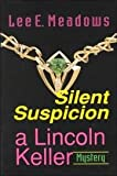 img - for Silent Suspicion - A Lincoln Keller Mystery book / textbook / text book