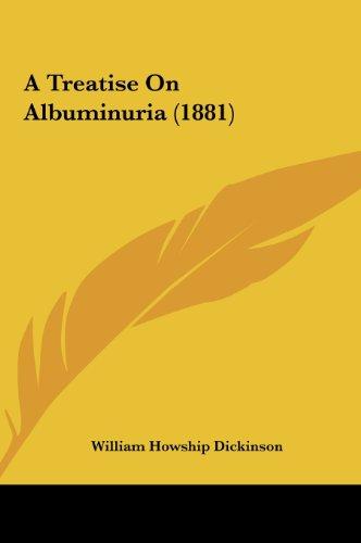 A Treatise On Albuminuria (1881)