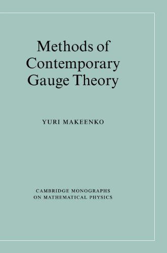 Methods of Contemporary Gauge Theory (Cambridge Monographs on Mathematical Physics)