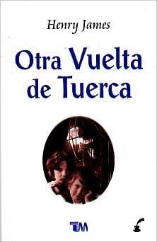 Otra vuelta de tuerca/ The Turn of The Screw (Spanish Edition): Henry