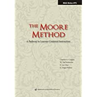 THE MOORE METHOD- A PATHWAY TO LEARNER-CENTERED INSTRUCTION