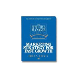 Marketing Strategy for Fast Growth - Brian Tracy