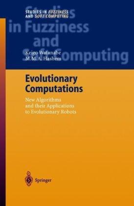 Evolutionary Computations: New Algorithms and their Applications to Evolutionary Robots