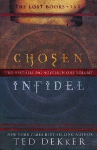 Chosen Infidel Two Best-selling Novels in One Volume (The Lost Books) (The Lost Books)