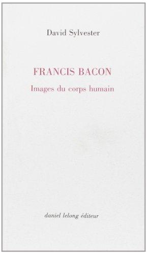 Francis Bacon : Images du corps humain