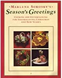 Season's Greetings: Cooking and Entertaining for Thanksgiving, Christmas, and New Year's (006096054X) by Sorosky, Marlene