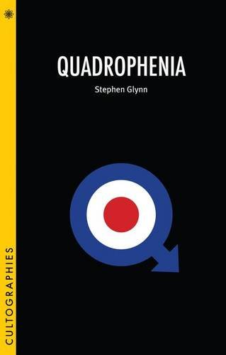 Quadrophenia (Cultographies), by Stephen Glynn