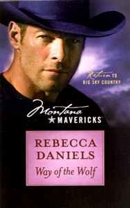 Way of the Wolf (Montana Mavericks, Return To Big Sky Country, Book No. 7), REBECCA DANIELS