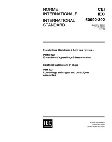 Iec 60092-302 Ed. 4.0 B:1997, Electrical Installations In Ships - Part 302: Low-Voltage Switchgear And Controlgear Assemblies