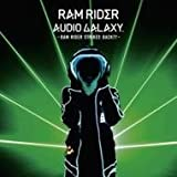 AUDIO GALAXY -RAM RIDER STRIKES BACK!!!- (販路限定)