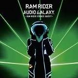 AUDIO GALAXY -RAM RIDER STRIKES BACK!!!- (販路限定)