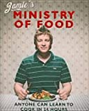 Jamie Oliver Jamie's Ministry of Food: Anyone Can Learn to Cook in 24 Hours