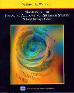 Mastery of the Financial Accounting Research System (FARS) Through Cases w/2004 FARS CD-ROM