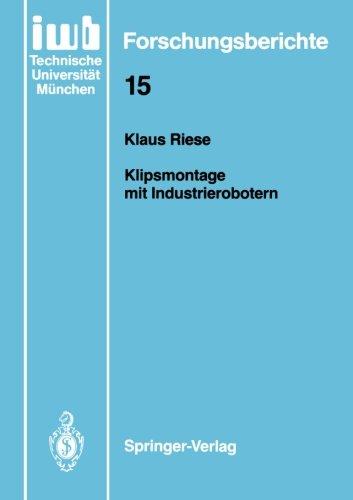 Klipsmontage mit Industrierobotern (iwb Forschungsberichte)  [Riese, Klaus] (Tapa Dura)
