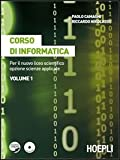 Corso di informatica. Per il nuovo Liceo scientifico opzione scienze applicate. Con espansione online. Per il Liceo scientifico. Con CD-ROM