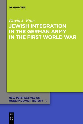 Jewish Integration in the German Army in the First World War (New Perspectives on Modern Jewish History)