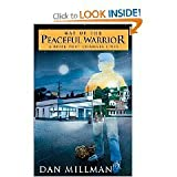 Way of the Peaceful Warrior: A Book That Changes Lives [WAY OF THE PEACEFUL WARRIO]