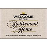 Retirement Home Doormat Funny Retirement Gag Gift for Man