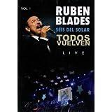 Ruben Blades & Seis Del Solar : Todos Vuelven Live Vol.1