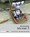 img - for Harnessing 3ds max 5 book / textbook / text book