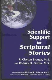 Scientific Support for Scriptural Stories, R. Clayton Brough, Rodney D. Griffin