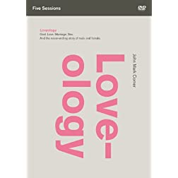 Loveology: A DVD Study: God. Love. Marriage. Sex. And the Never-Ending Story of Male and Female.