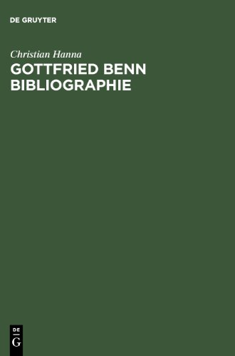 Gottfried Benn Bibliographie. Sekundärliteratur 1957 - 2003: Sekundarliteratur 1957-2003