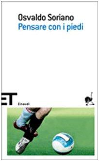 Pensare con i piedi (Einaudi tascabili. Scrittori)