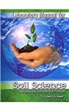 img - for LABORATORY MANUAL FOR SOIL SCIENCES AGRICULTURAL AND ENVIRONMENTAL PRINCIPLES book / textbook / text book