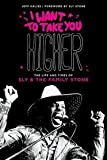 I Want to Take You Higher: The Life and Times of Sly and the Family Stone (Book) [Hardcover] Jeff Kaliss (author)