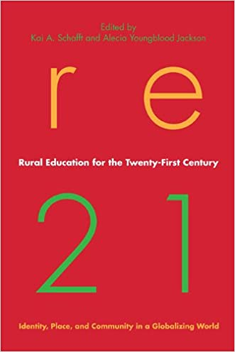 Rural Education for the Twenty-First Century: Identity, Place, and Community in a Globalizing World (Rural Studies)