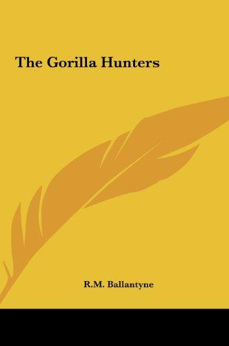 The Gorilla Hunters the Gorilla Hunters
