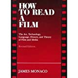 How to Read a Film: The Art, Technology, Language, History, and Theory of Film and Media (0195028023) by James Monaco