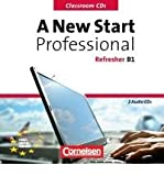 A New Start - Professional Refresher. Europ?ischer Referenzrahmen: B1. Classroom CD (CD-Audio) - Common