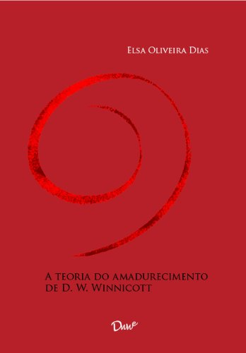 A Teoria Do Amadurecimento De D. W. Winnicott (Portuguese Edition)