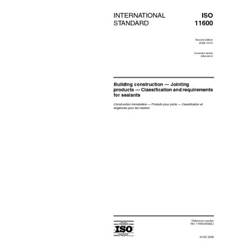 ISO 11600:2002, Building construction - Jointing products - Classification and requirements for sealants ISO/TC 59/SC 8
