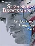 Tall, Dark and Dangerous Part 1